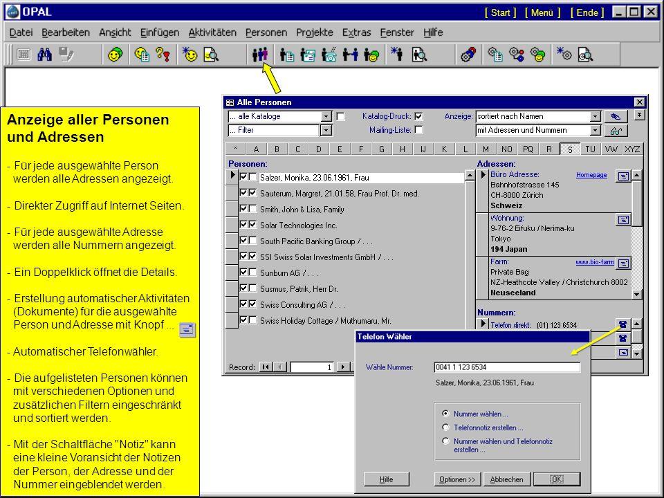 Personen und Adressen: übersichtliche Verwaltung aller Personen und Organisationen unbegrenzte Anzahl von Adressen pro Person / Organisation internati