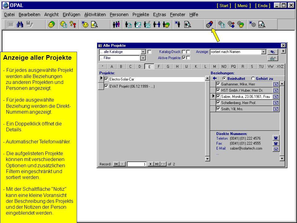 Projekte: übersichtliche Verwaltung aller Projekte Alle Fenster sind analog zur Verwaltung der Personen aufgebaut. unbegrenzte Anzahl von Beziehungen