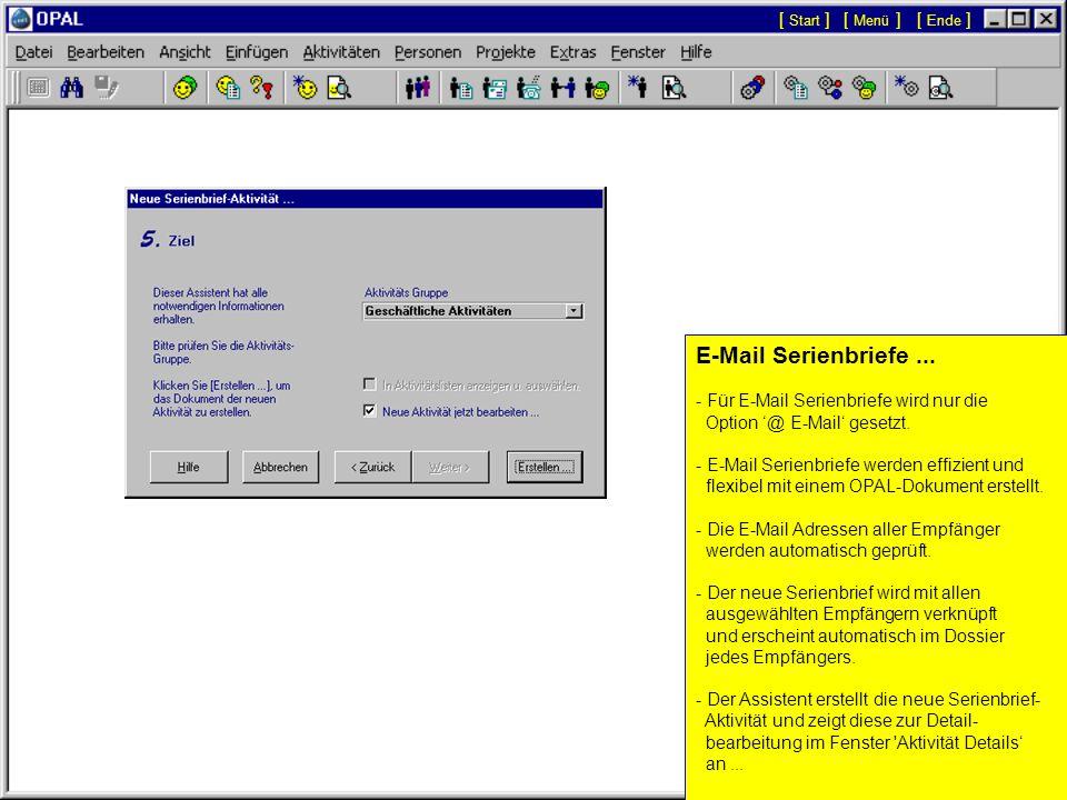 Serienbriefe: - Der Assistent Neue Serienbrief-Aktivität... ermöglicht die Mailingliste und alle notwendigen Optionen auszuwählen, um den Serienbrief
