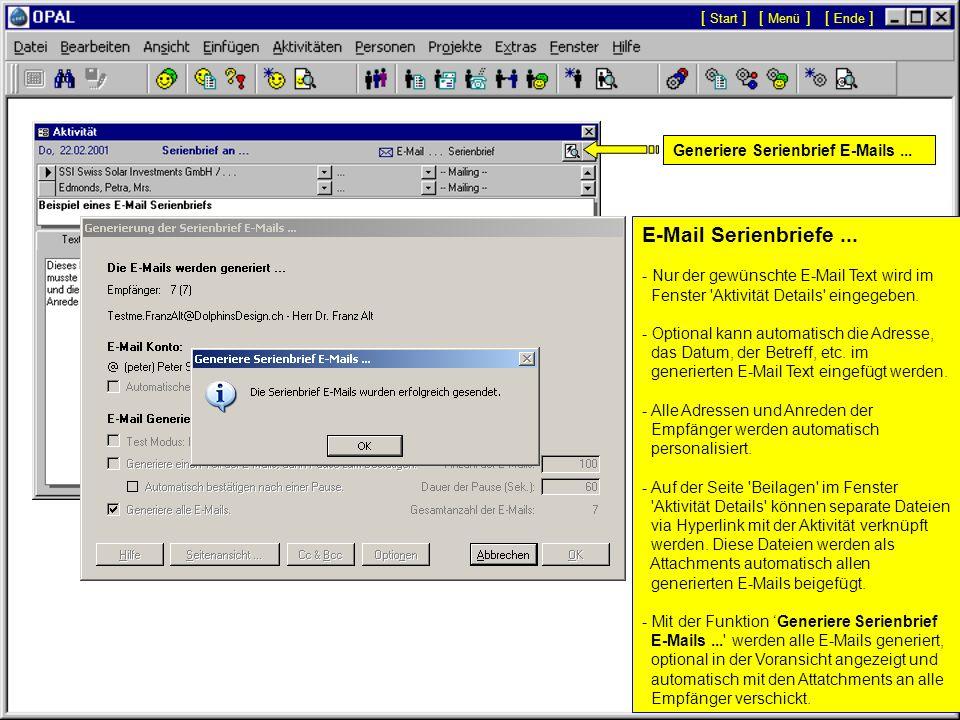 E-Mail Serienbriefe... - Für E-Mail Serienbriefe wird nur die Option @ E-Mail gesetzt. - E-Mail Serienbriefe werden effizient und flexibel mit einem O