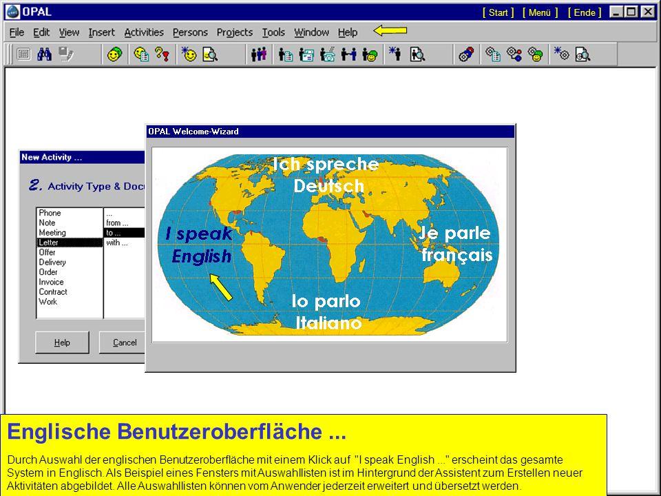 Deutsche Benutzeroberfläche... Der Begrüssungs-Assistent hilft die wichtigsten Optionen für neue Anwender von OPAL zu setzen. Auf der ersten Seite kan