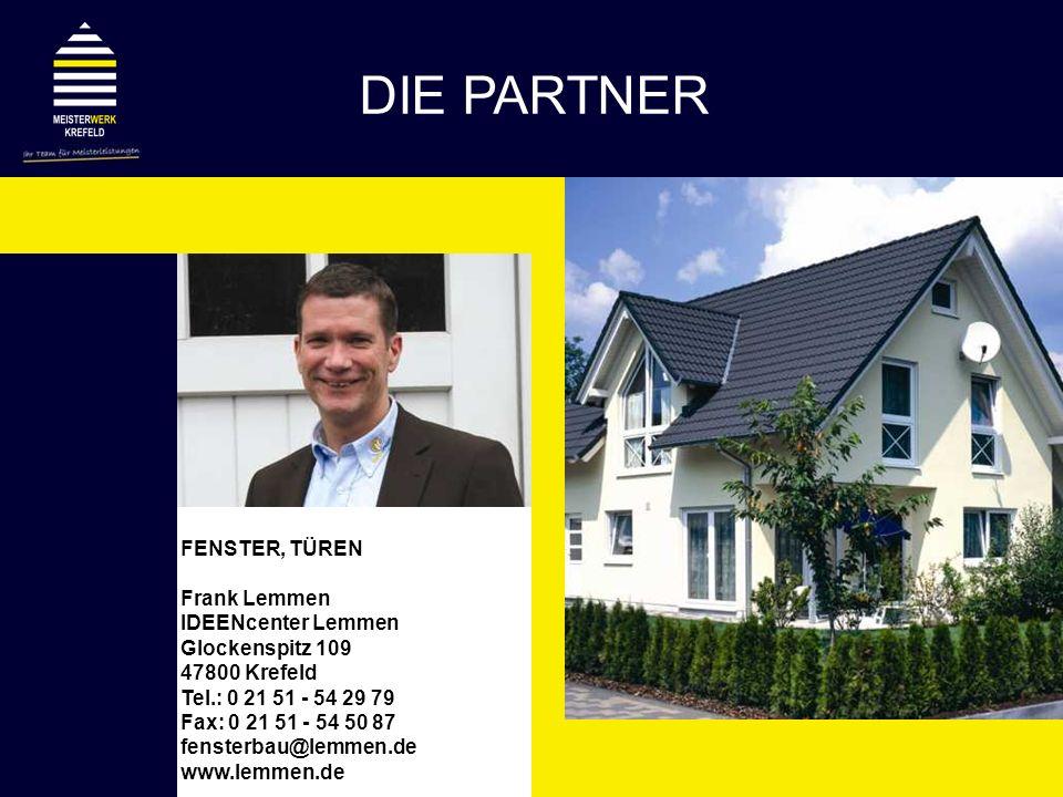 FENSTER, TÜREN Frank Lemmen IDEENcenter Lemmen Glockenspitz 109 47800 Krefeld Tel.: 0 21 51 - 54 29 79 Fax: 0 21 51 - 54 50 87 fensterbau@lemmen.de ww