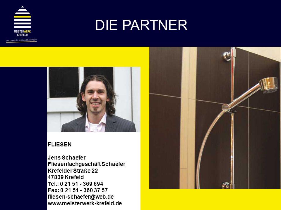 FLIESEN Jens Schaefer Fliesenfachgeschäft Schaefer Krefelder Straße 22 47839 Krefeld Tel.: 0 21 51 - 369 694 Fax: 0 21 51 - 360 37 57 fliesen-schaefer
