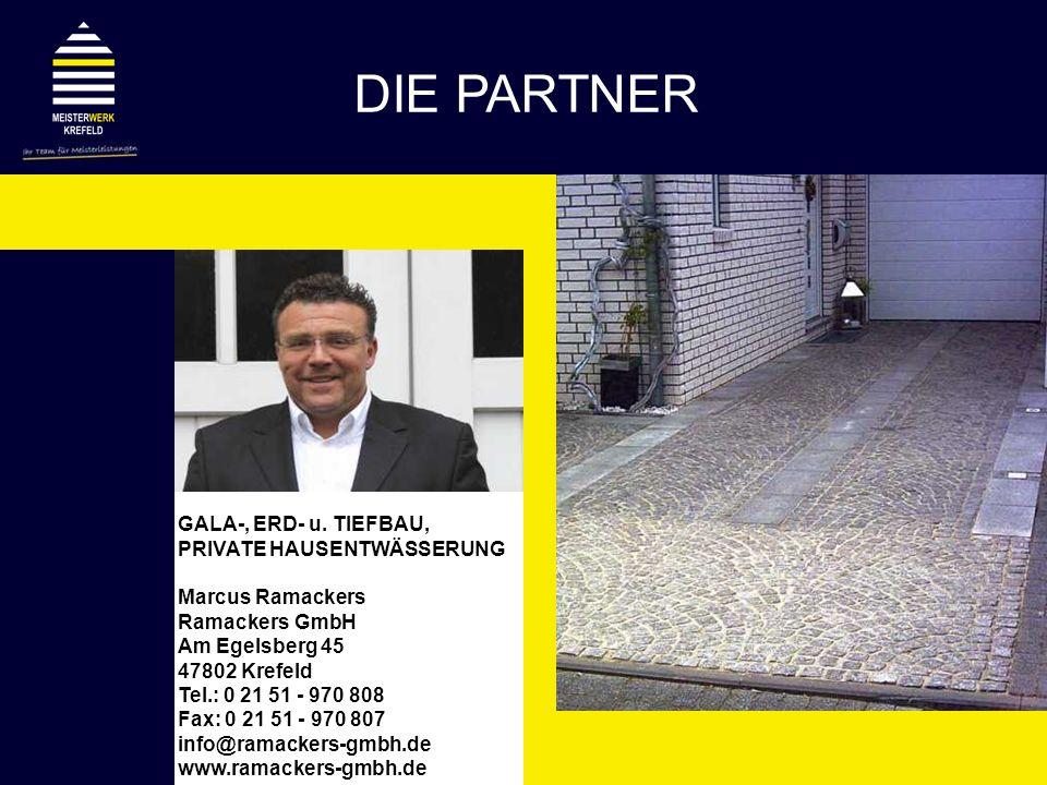 GALA-, ERD- u. TIEFBAU, PRIVATE HAUSENTWÄSSERUNG Marcus Ramackers Ramackers GmbH Am Egelsberg 45 47802 Krefeld Tel.: 0 21 51 - 970 808 Fax: 0 21 51 -