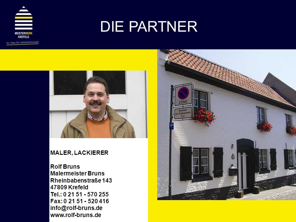 MALER, LACKIERER Rolf Bruns Malermeister Bruns Rheinbabenstraße 143 47809 Krefeld Tel.: 0 21 51 - 570 255 Fax: 0 21 51 - 520 416 info@rolf-bruns.de ww
