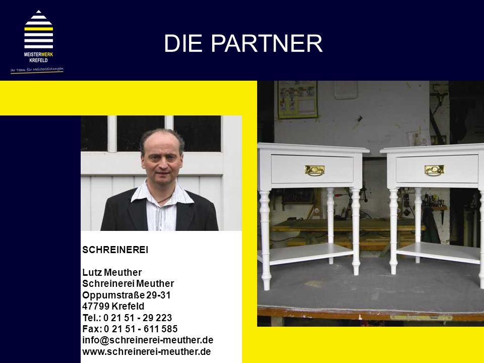 SCHREINEREI Lutz Meuther Schreinerei Meuther Oppumstraße 29-31 47799 Krefeld Tel.: 0 21 51 - 29 223 Fax: 0 21 51 - 611 585 info@schreinerei-meuther.de