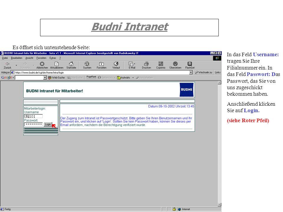 Budni Intranet In das Feld Username: tragen Sie Ihre Filialnummer ein. In das Feld Passwort: Das Passwort, das Sie von uns zugeschickt bekommen haben.