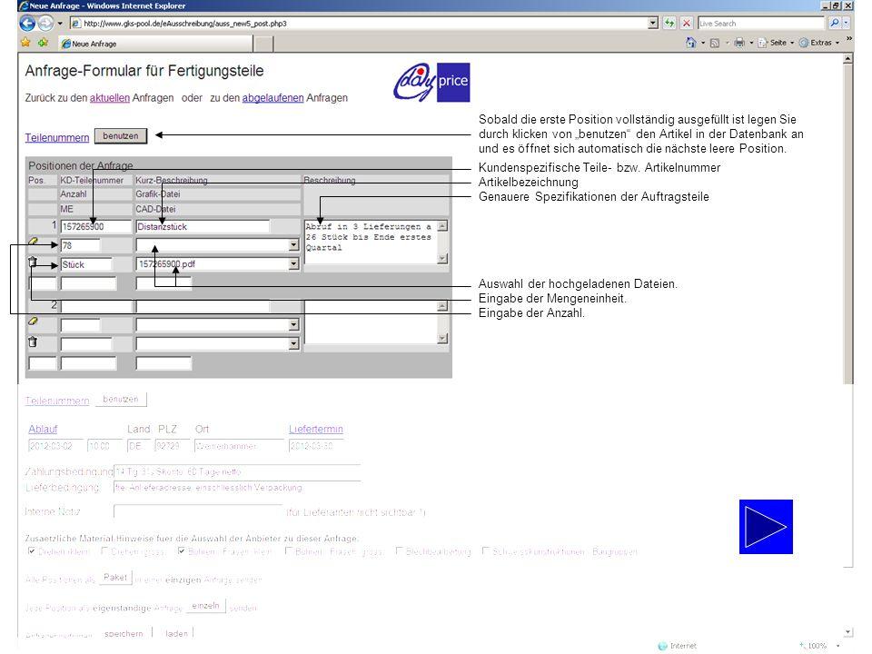 Auswahl der hochgeladenen Dateien. Eingabe der Mengeneinheit. Eingabe der Anzahl. Sobald die erste Position vollständig ausgefüllt ist legen Sie durch