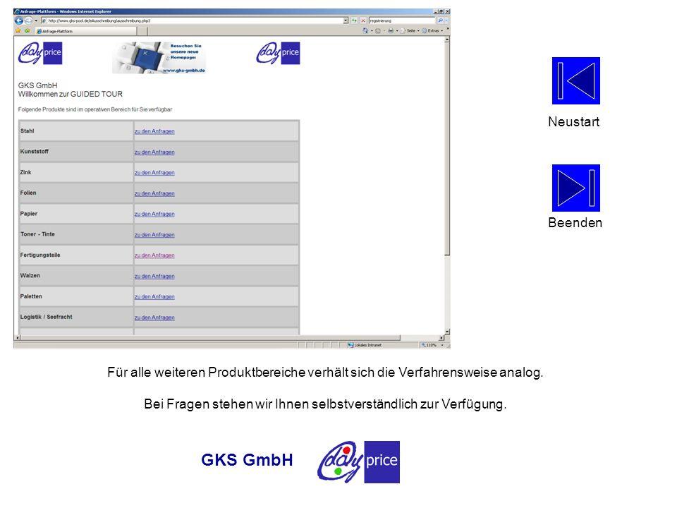 Für alle weiteren Produktbereiche verhält sich die Verfahrensweise analog. Bei Fragen stehen wir Ihnen selbstverständlich zur Verfügung. GKS GmbH Neus