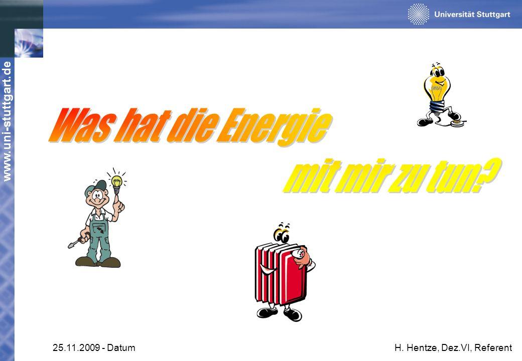 www.uni-stuttgart.de 25.11.2009 - DatumH. Hentze, Dez.VI, Referent