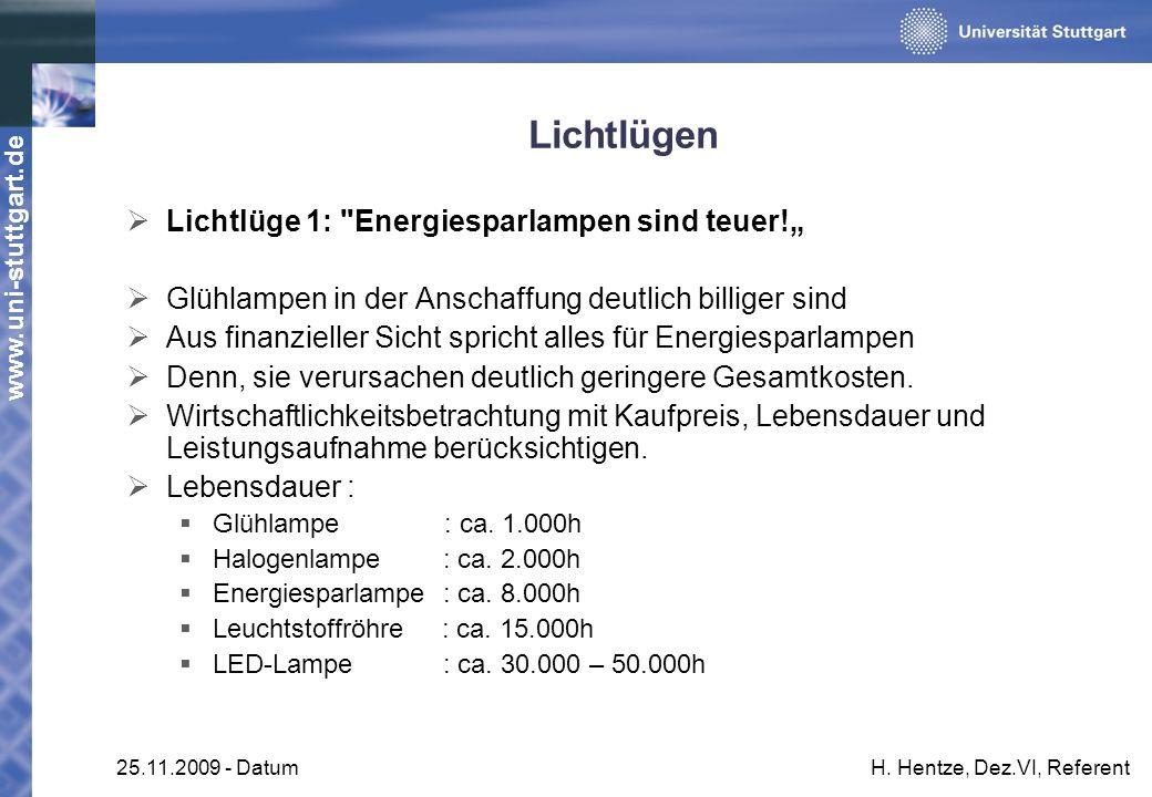 www.uni-stuttgart.de 25.11.2009 - DatumH. Hentze, Dez.VI, Referent Lichtlügen Lichtlüge 1: