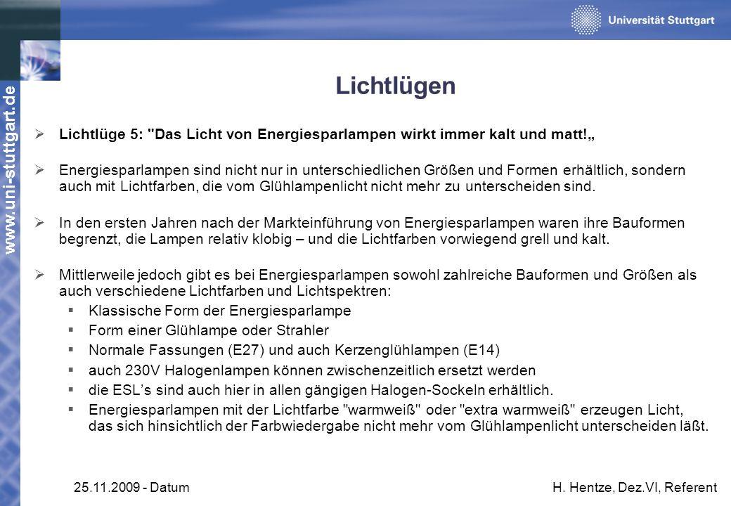 www.uni-stuttgart.de 25.11.2009 - DatumH. Hentze, Dez.VI, Referent Lichtlügen Lichtlüge 5: