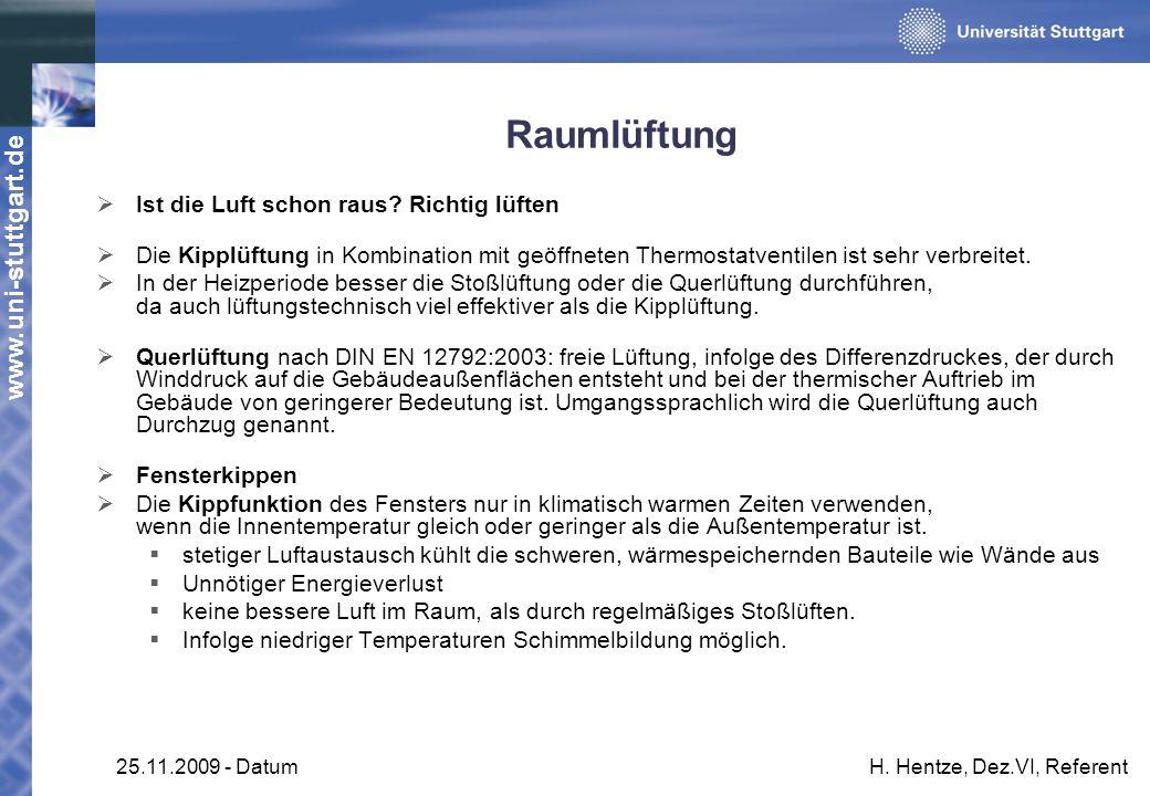 www.uni-stuttgart.de 25.11.2009 - DatumH. Hentze, Dez.VI, Referent Raumlüftung Ist die Luft schon raus? Richtig lüften Die Kipplüftung in Kombination