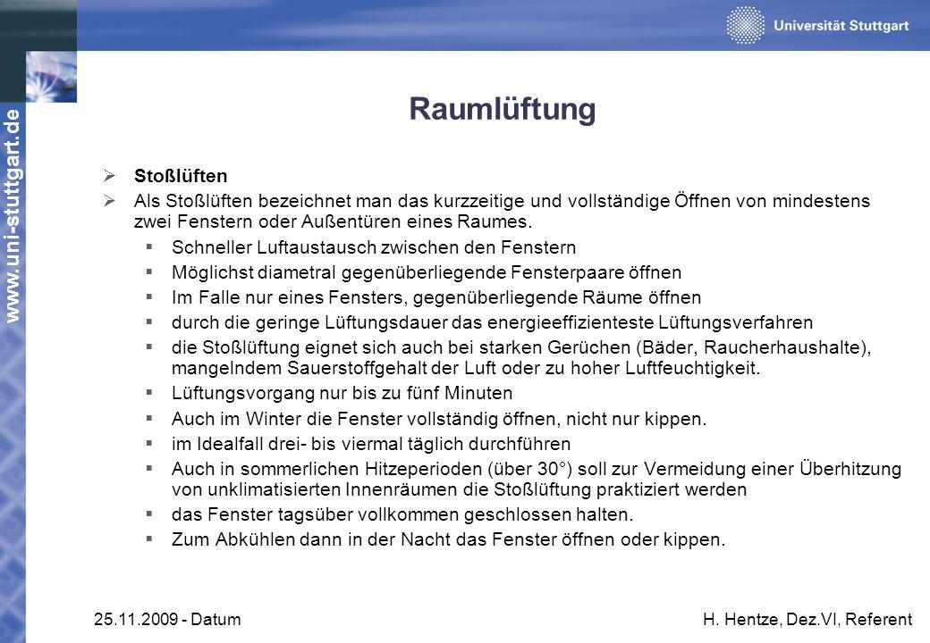 www.uni-stuttgart.de 25.11.2009 - DatumH. Hentze, Dez.VI, Referent Raumlüftung Stoßlüften Als Stoßlüften bezeichnet man das kurzzeitige und vollständi