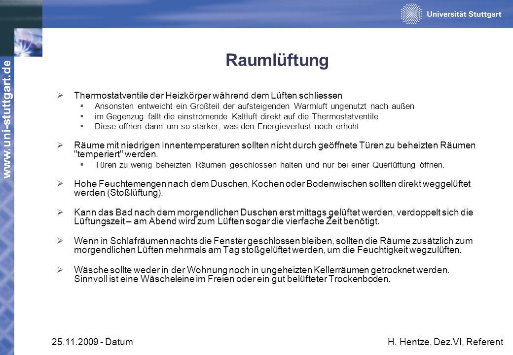 www.uni-stuttgart.de 25.11.2009 - DatumH. Hentze, Dez.VI, Referent Raumlüftung Thermostatventile der Heizkörper während dem Lüften schliessen Ansonste