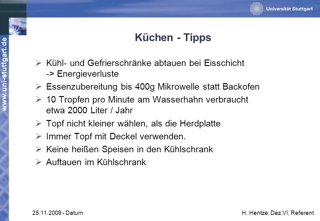 www.uni-stuttgart.de 25.11.2009 - DatumH. Hentze, Dez.VI, Referent Küchen - Tipps Kühl- und Gefrierschränke abtauen bei Eisschicht -> Energieverluste