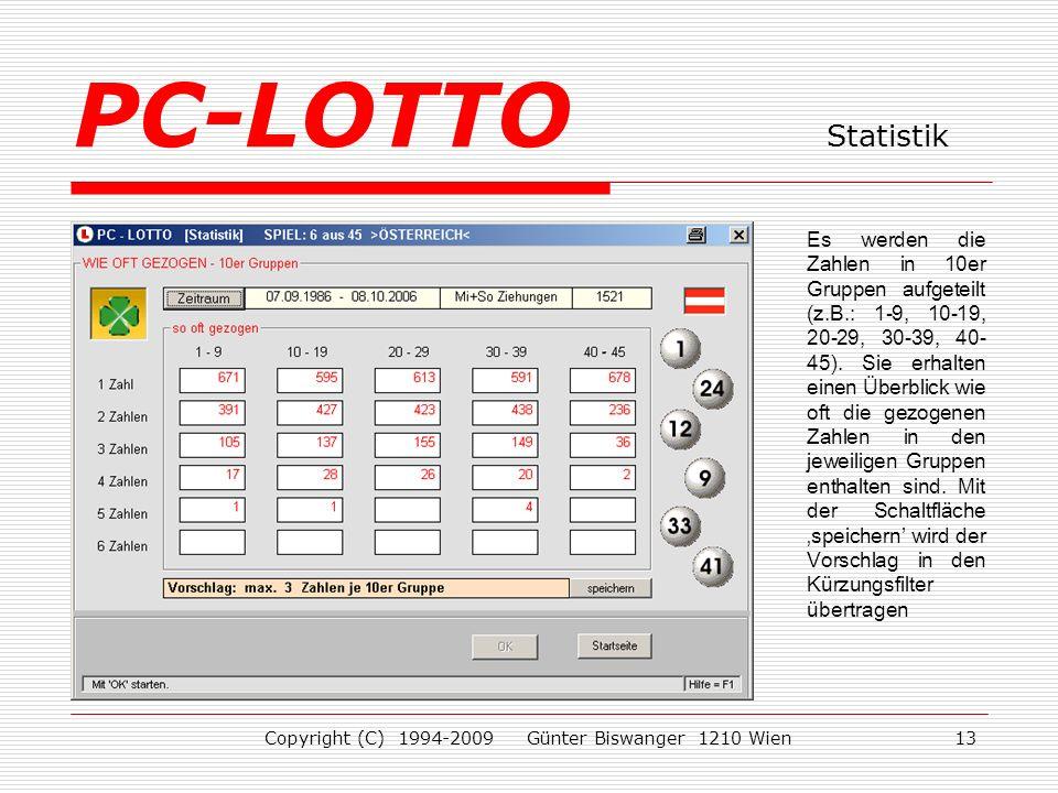 Copyright (C) 1994-2009 Günter Biswanger 1210 Wien13 Es werden die Zahlen in 10er Gruppen aufgeteilt (z.B.: 1-9, 10-19, 20-29, 30-39, 40- 45).