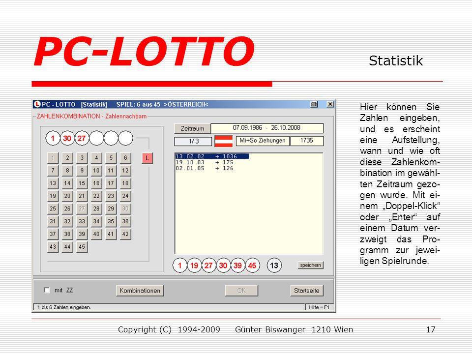 Copyright (C) 1994-2009 Günter Biswanger 1210 Wien17 Hier können Sie Zahlen eingeben, und es erscheint eine Aufstellung, wann und wie oft diese Zahlenkom- bination im gewähl- ten Zeitraum gezo- gen wurde.