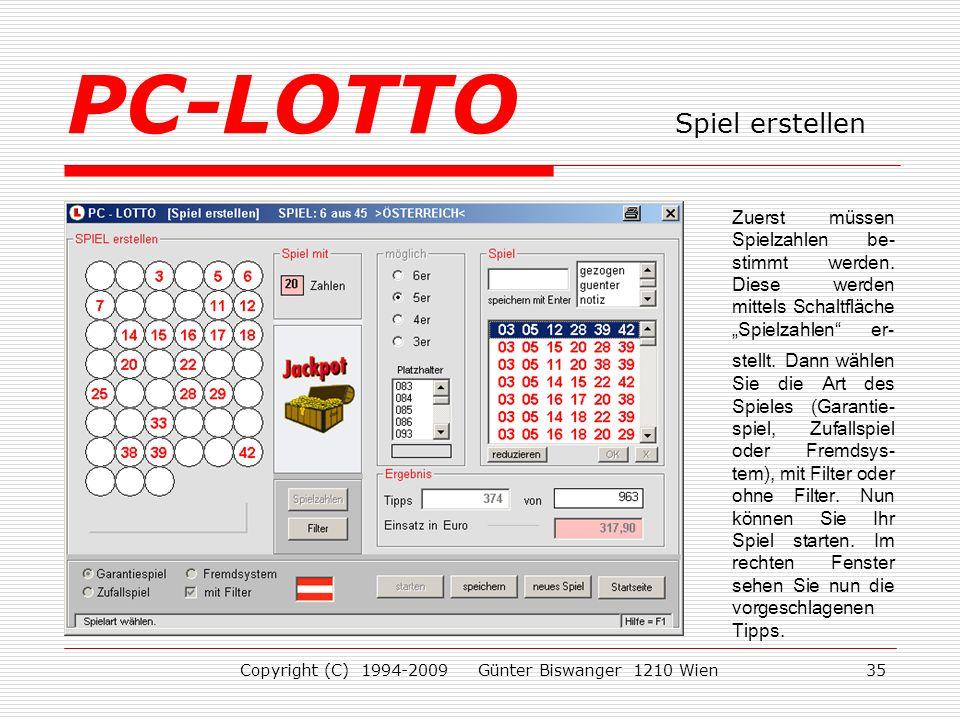 Copyright (C) 1994-2009 Günter Biswanger 1210 Wien35 Zuerst müssen Spielzahlen be- stimmt werden.