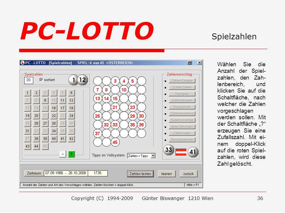 Copyright (C) 1994-2009 Günter Biswanger 1210 Wien36 Wählen Sie die Anzahl der Spiel- zahlen, den Zah- lenbereich, und klicken Sie auf die Schaltfläche, nach welcher die Zahlen vorgeschlagen werden sollen.