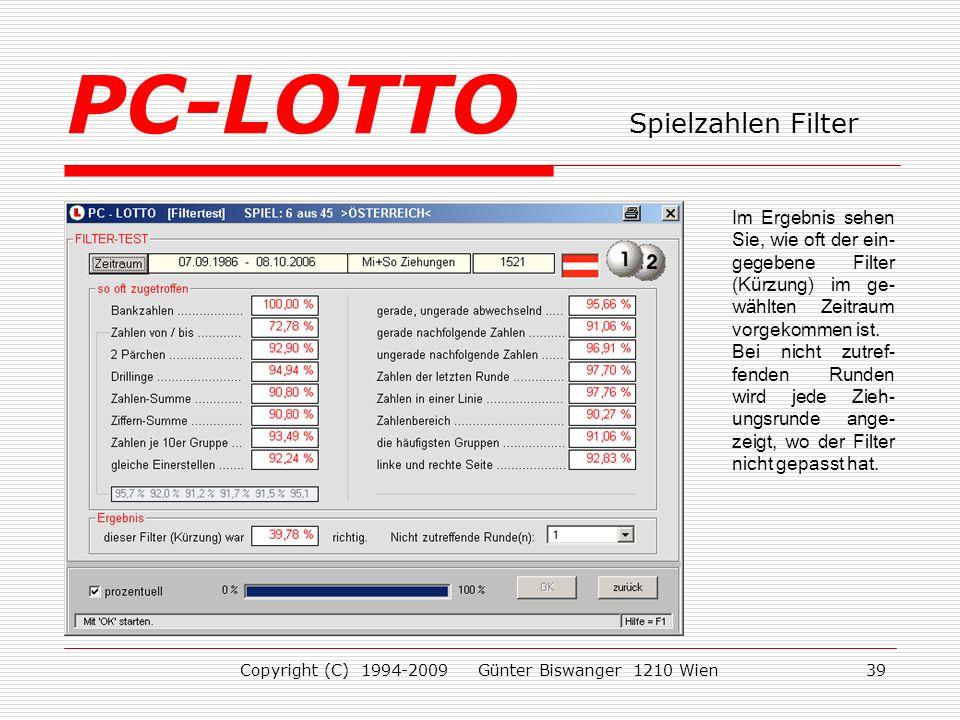 Copyright (C) 1994-2009 Günter Biswanger 1210 Wien39 Im Ergebnis sehen Sie, wie oft der ein- gegebene Filter (Kürzung) im ge- wählten Zeitraum vorgekommen ist.