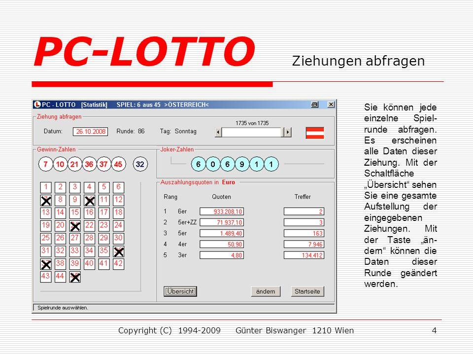 Copyright (C) 1994-2009 Günter Biswanger 1210 Wien4 Sie können jede einzelne Spiel- runde abfragen.