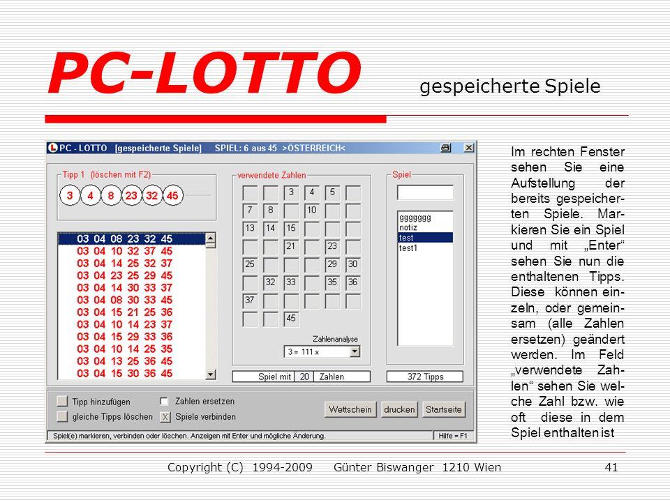 Copyright (C) 1994-2009 Günter Biswanger 1210 Wien41 Im rechten Fenster sehen Sie eine Aufstellung der bereits gespeicher- ten Spiele.