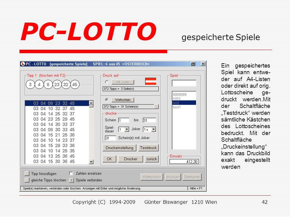 Copyright (C) 1994-2009 Günter Biswanger 1210 Wien42 Ein gespeichertes Spiel kann entwe- der auf A4-Listen oder direkt auf orig.