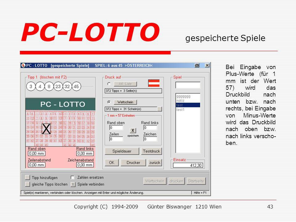 Copyright (C) 1994-2009 Günter Biswanger 1210 Wien43 Bei Eingabe von Plus-Werte (für 1 mm ist der Wert 57) wird das Druckbild nach unten bzw.