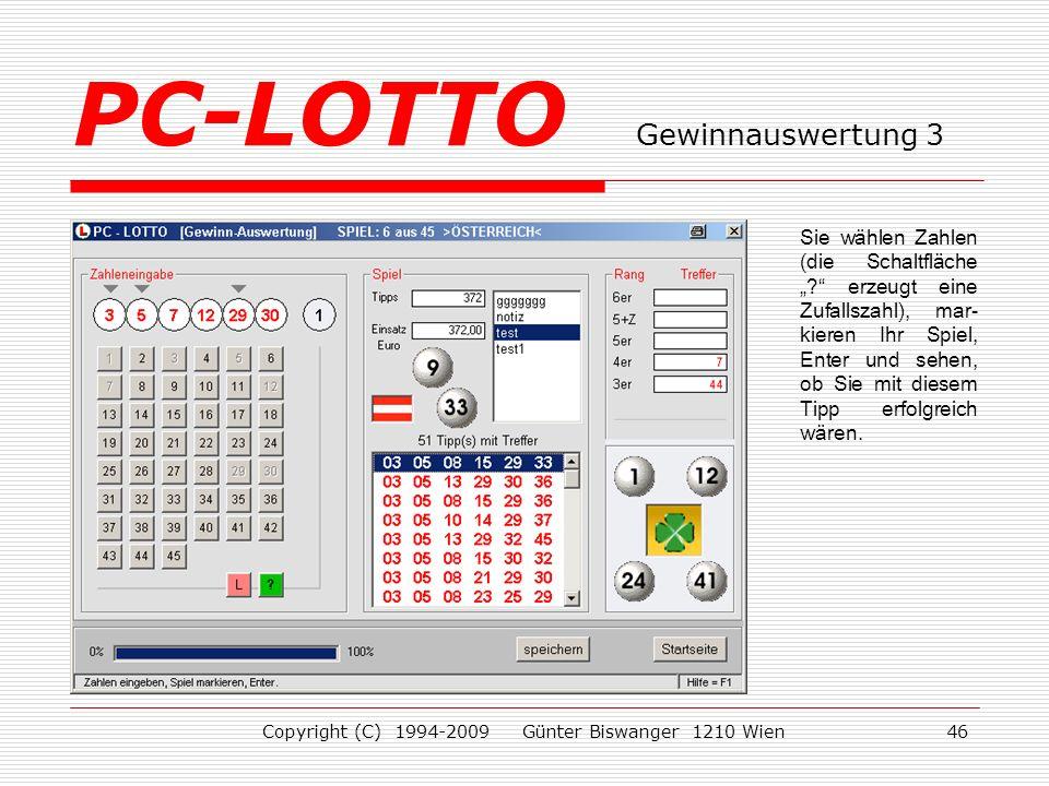 Copyright (C) 1994-2009 Günter Biswanger 1210 Wien46 Sie wählen Zahlen (die Schaltfläche .