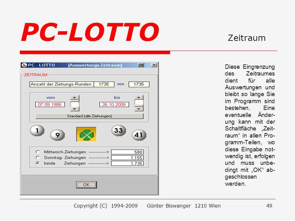 Copyright (C) 1994-2009 Günter Biswanger 1210 Wien49 Diese Eingrenzung des Zeitraumes dient für alle Auswertungen und bleibt so lange Sie im Programm sind bestehen.