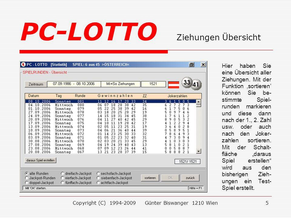 Copyright (C) 1994-2009 Günter Biswanger 1210 Wien5 Hier haben Sie eine Übersicht aller Ziehungen.