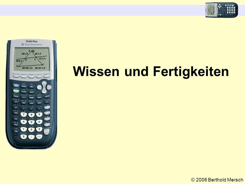 © 2006 Berthold Mersch Wissen und Fertigkeiten