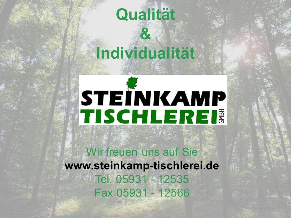 Qualität & Individualität Wir freuen uns auf Sie www.steinkamp-tischlerei.de Tel.