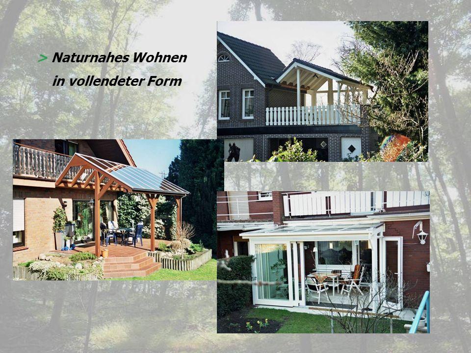 > Naturnahes Wohnen in vollendeter Form