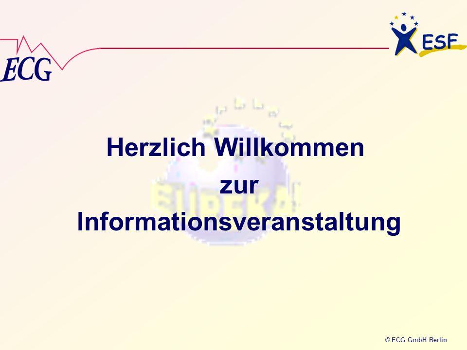 © ECG GmbH Berlin Herzlich Willkommen zur Informationsveranstaltung