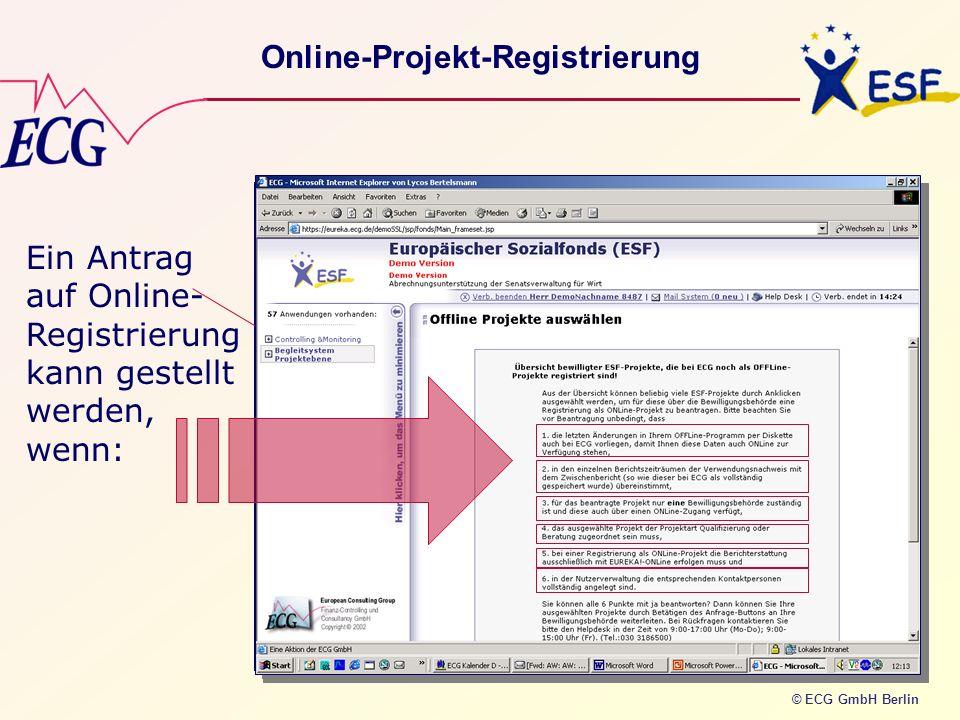 © ECG GmbH Berlin Online-Projekt-Registrierung Ein Antrag auf Online- Registrierung kann gestellt werden, wenn: