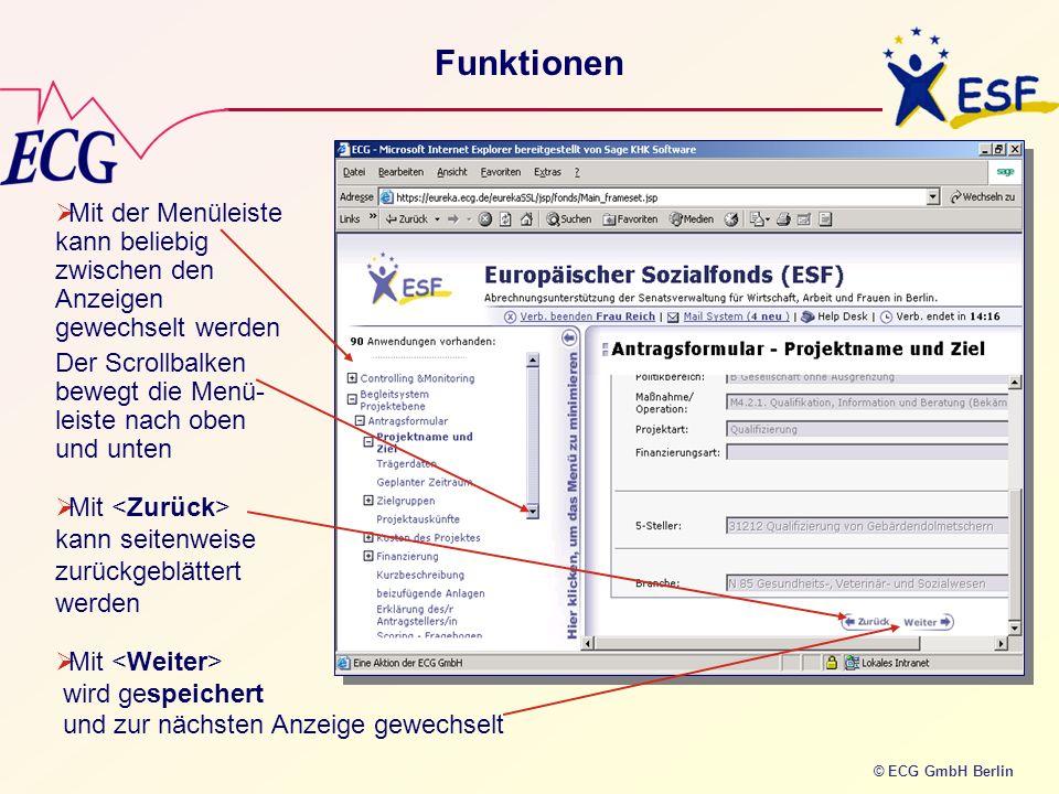 © ECG GmbH Berlin Funktionen Mit der Menüleiste kann beliebig zwischen den Anzeigen gewechselt werden Der Scrollbalken bewegt die Menü- leiste nach ob