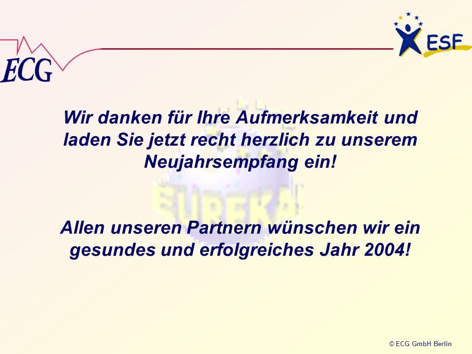 © ECG GmbH Berlin Wir danken für Ihre Aufmerksamkeit und laden Sie jetzt recht herzlich zu unserem Neujahrsempfang ein! Allen unseren Partnern wünsche
