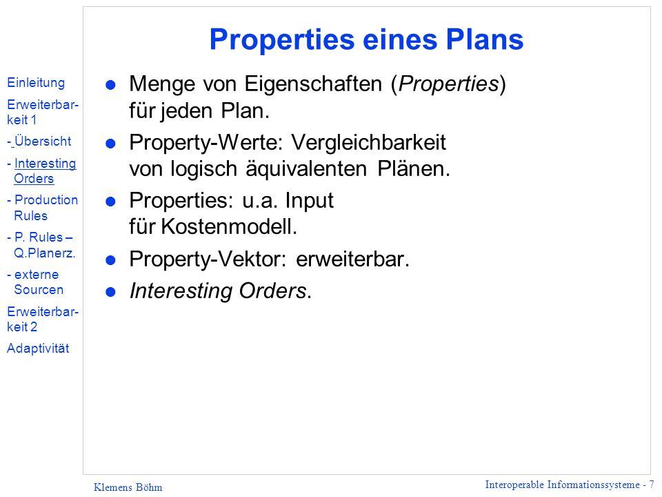 Interoperable Informationssysteme - 7 Klemens Böhm Properties eines Plans l Menge von Eigenschaften (Properties) für jeden Plan. l Property-Werte: Ver