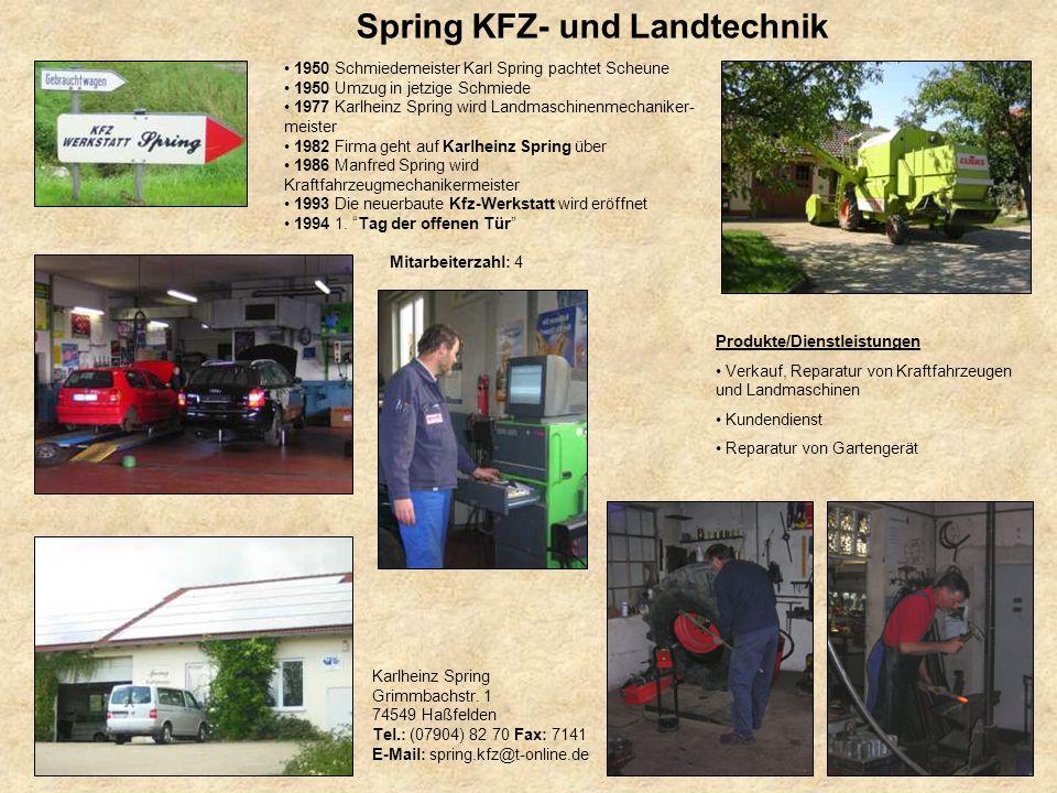 Karlheinz Spring Grimmbachstr. 1 74549 Haßfelden Tel.: (07904) 82 70 Fax: 7141 E-Mail: spring.kfz@t-online.de 1950 Schmiedemeister Karl Spring pachtet