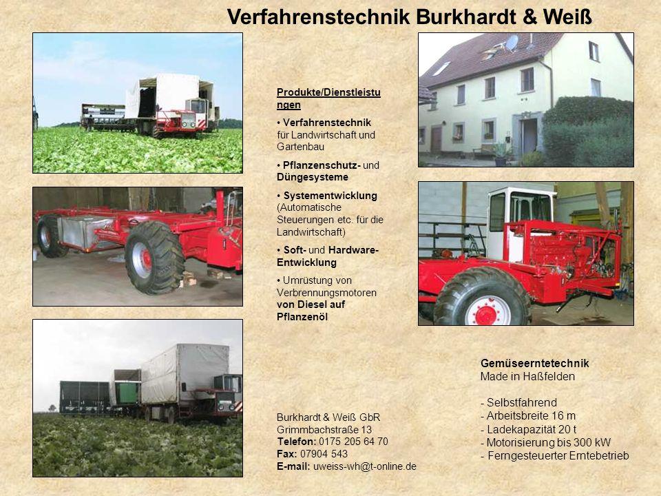 Verfahrenstechnik Burkhardt & Weiß Burkhardt & Weiß GbR Grimmbachstraße 13 Telefon: 0175 205 64 70 Fax: 07904 543 E-mail: uweiss-wh@t-online.de Produk