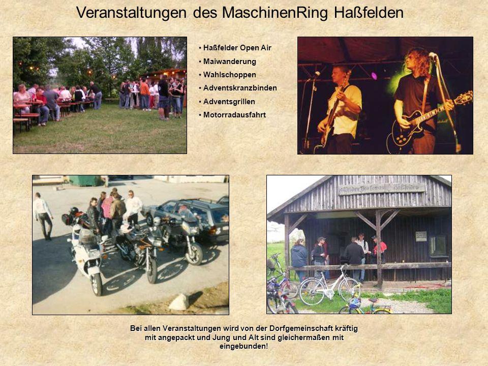 Veranstaltungen des MaschinenRing Haßfelden Haßfelder Open Air Maiwanderung Wahlschoppen Adventskranzbinden Adventsgrillen Motorradausfahrt Bei allen