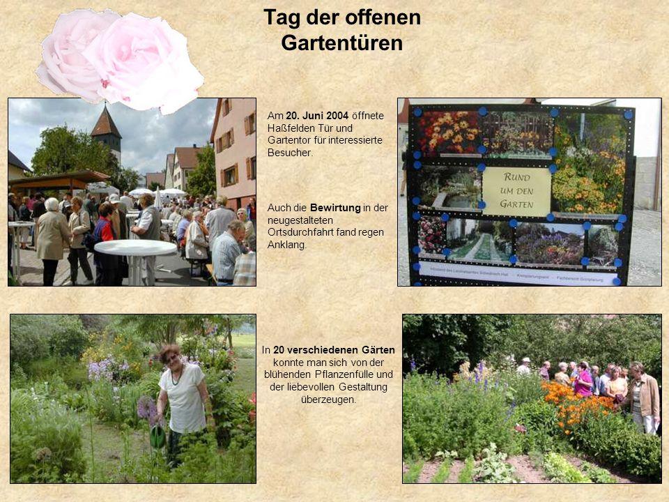 Am 20. Juni 2004 öffnete Haßfelden Tür und Gartentor für interessierte Besucher. Auch die Bewirtung in der neugestalteten Ortsdurchfahrt fand regen An
