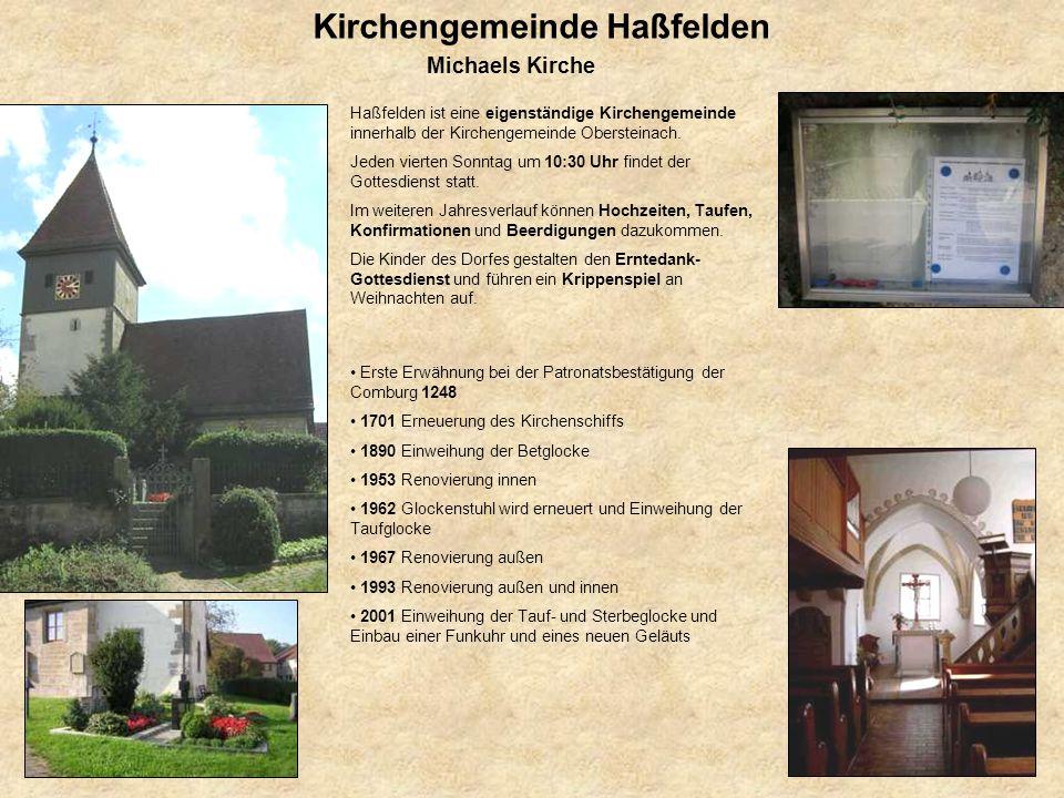 Kirchengemeinde Haßfelden Haßfelden ist eine eigenständige Kirchengemeinde innerhalb der Kirchengemeinde Obersteinach. Jeden vierten Sonntag um 10:30