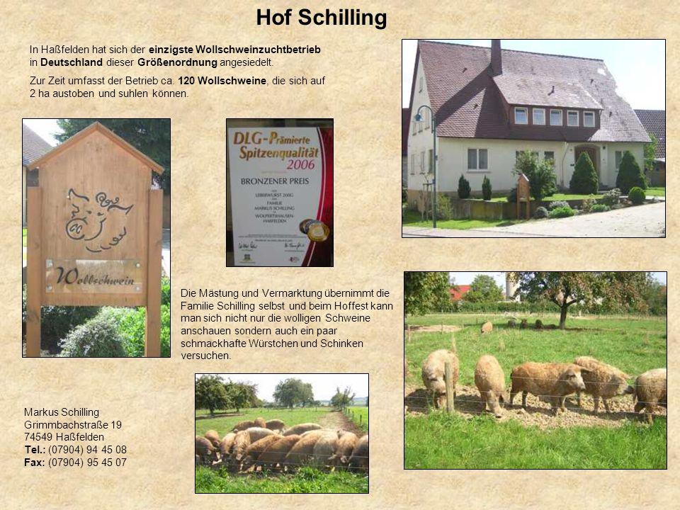 Hof Schilling Markus Schilling Grimmbachstraße 19 74549 Haßfelden Tel.: (07904) 94 45 08 Fax: (07904) 95 45 07 In Haßfelden hat sich der einzigste Wol