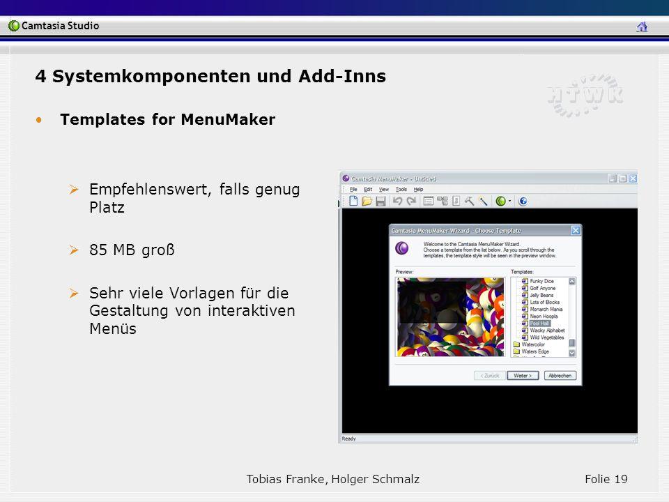 Camtasia Studio Tobias Franke, Holger Schmalz Folie 19 Templates for MenuMaker Empfehlenswert, falls genug Platz 85 MB groß Sehr viele Vorlagen für di