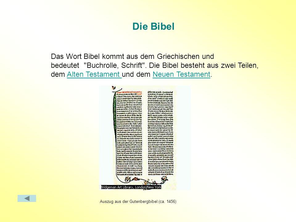 Die Bibel Das Wort Bibel kommt aus dem Griechischen und bedeutet Buchrolle, Schrift .