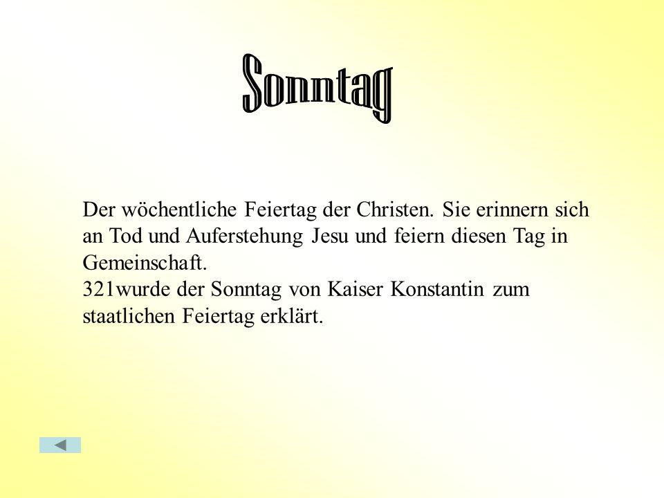 Der wöchentliche Feiertag der Christen.