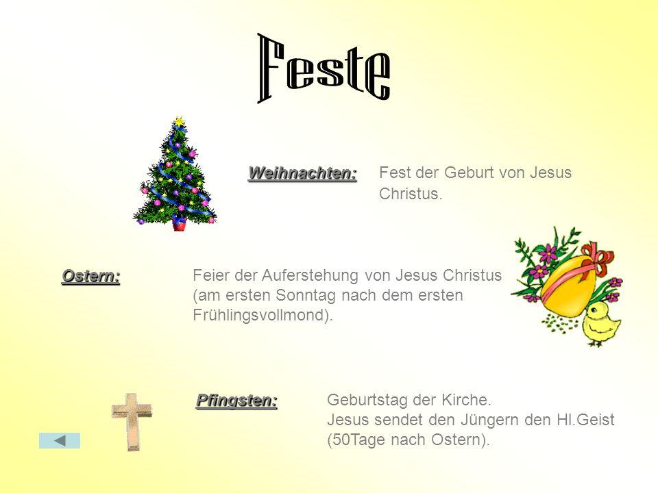 Weihnachten: Weihnachten: Fest der Geburt von Jesus Christus. Ostern: Ostern: Feier der Auferstehung von Jesus Christus (am ersten Sonntag nach dem er